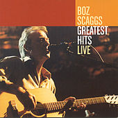 Greatest Hits Live by Boz Scaggs