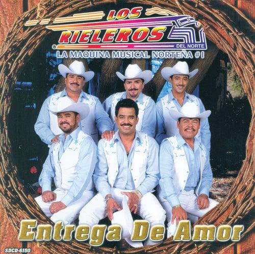 Entrega De Amor by Los Rieleros Del Norte
