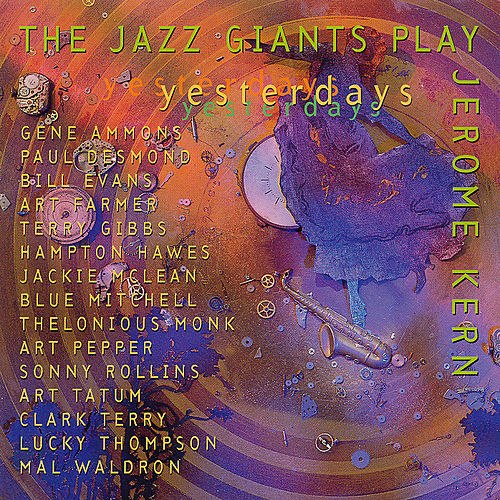 Yesterdays: The Jazz Giants Play Jerome Kern by Various Artists