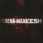 Serena Maneesh by Serena Maneesh