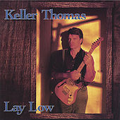 Lay Low by Keller Thomas