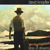 Ship of Dreams by David Knopfler