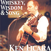 Whiskey, Wisdom and Song by Ken Ficara