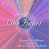One Heart: Healing Native and Classical Flute Melodies for Stress Reduction, Relaxation, Meditation by Maria Kostelas