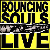 Bouncing Souls Live by Bouncing Souls