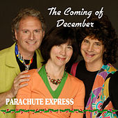 The Coming Of December by Parachute Express