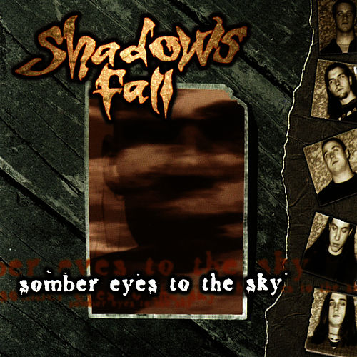 Somber Eyes To The Sky by Shadows Fall