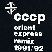 Orient Express (Remix 1991/ 92) by CCCP