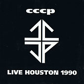 Live Houston 1990 by CCCP