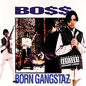 Born Gangstaz by Boss