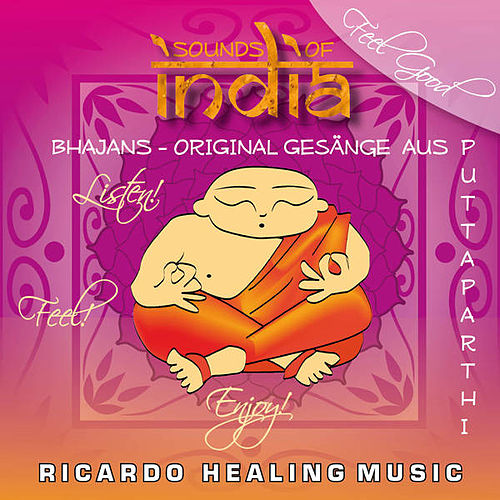 Sounds of India - Bhajans - Original Gesänge aus Puttaparthi by Ricardo M.
