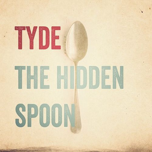 The Hidden Spoon by The Tyde