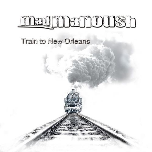 Train to New Orleans by Mad Manoush