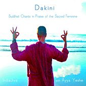 Dakini - Buddhist Chants in Praise of the Sacred Feminine by Indiajiva