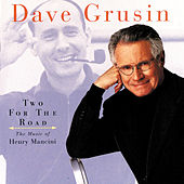 Two For The Road: The Music Of Henry Mancini by Dave Grusin
