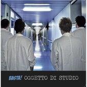 Oggetto Di Studio by Basta