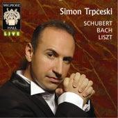 Schubert / Bach / Liszt - Wigmore Hall Live by Simon Trpceski