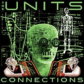 Connections (Warm Moving Bodies - The Remixes E.P.) by The Units
