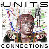 Connections (The I-Robots Reconstructions) by The Units