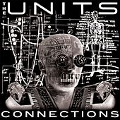 Connections - (The Bonus Tracks) by The Units