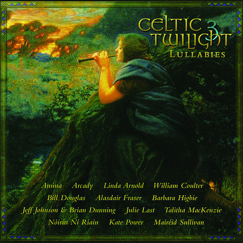 Celtic Twilight, Vol. 3: Lullabies by Various Artists