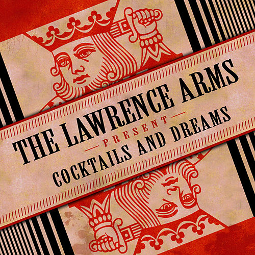 Cocktails & Dreams by The Lawrence Arms