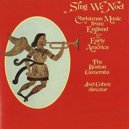 Sing We Noel [Christmas] by The Boston Camerata