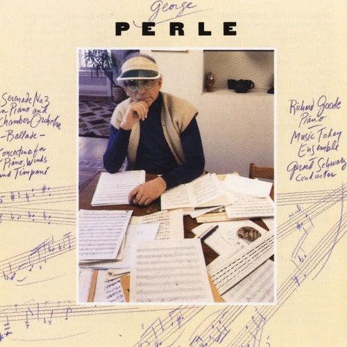 George Perle: Serenade No. 3/Ballade/Concertino by Richard Goode