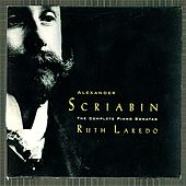 Alexander Scriabin: The Complete Piano Sonatas by Ruth Laredo