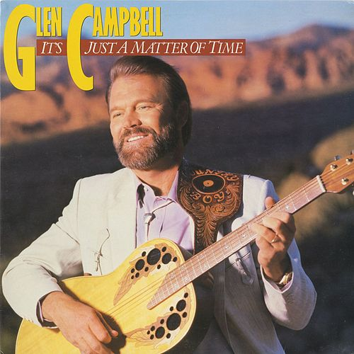 It's Just A Matter Of Time by Glen Campbell
