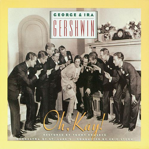 George & Ira Gershwin's Oh, Kay! by George And Ira Gershwin