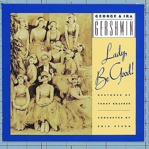 George & Ira Gershwin's Lady, Be Good by George And Ira Gershwin
