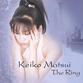 The Ring by Keiko Matsui