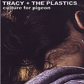 Culture For Pigeon by Tracy + The Plastics