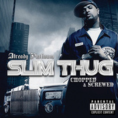 Already Platinum (Chopped and Screwed) by Slim Thug