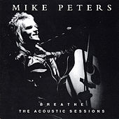 Breathe: The Acoustic Sessions by Mike Peters