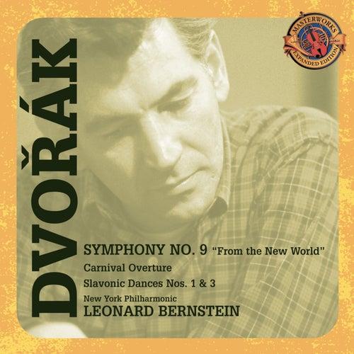 Dvorák: Symphony No. 9; Carnival Overture; Slavonic Dances [Expanded Edition] by Leonard Bernstein