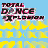 Total Dance Explosion by Various Artists