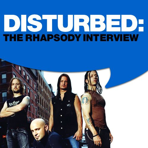Disturbed: The Rhapsody Interview by Disturbed