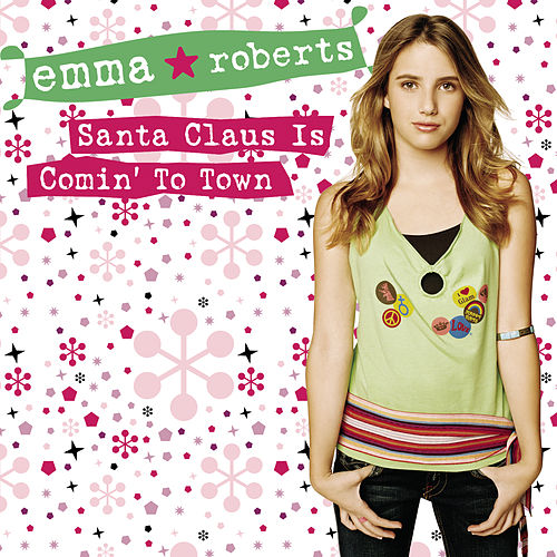Santa Claus Is Comin' To Town by Emma Roberts