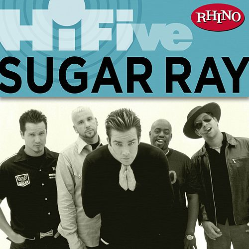Rhino Hi-Five: Sugar Ray by Sugar Ray