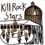 Kill Rock Stars by Various Artists