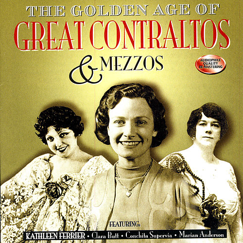 The Golden Age Of Great Contraltos & Mezzos by Various Artists