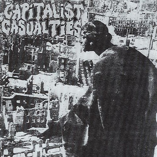 Capitalist Casualties by Capitalist Casualties