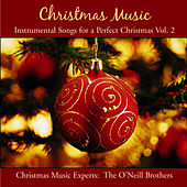 Christmas Music: Instrumental Music For Christmas Vol. 2 by The O'Neill Brothers