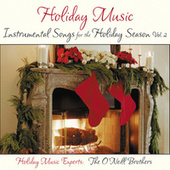 Holiday Music: Instrumental Songs For The Holiday Season Vol. 2 by The O'Neill Brothers