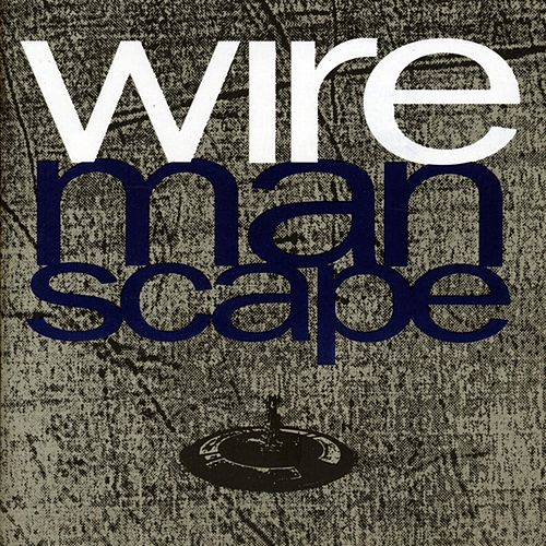 Manscape by Wire