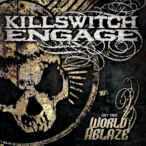 (Set This) World Ablaze by Killswitch Engage