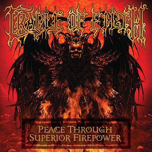Peace Through Superior Firepower by Cradle of Filth