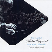 The Essential Michel Legrand by Michel Legrand